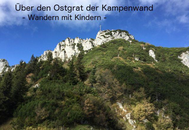 Wandern mit Kindern an der Kampenwand über den Ostgrat